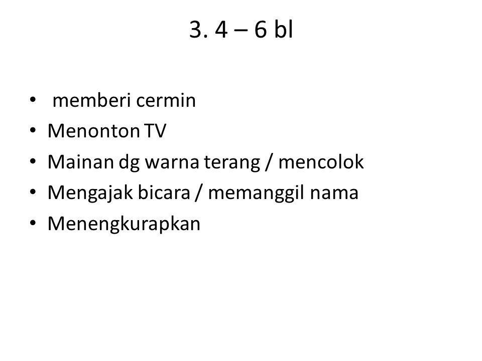 3. 4 – 6 bl memberi cermin Menonton TV