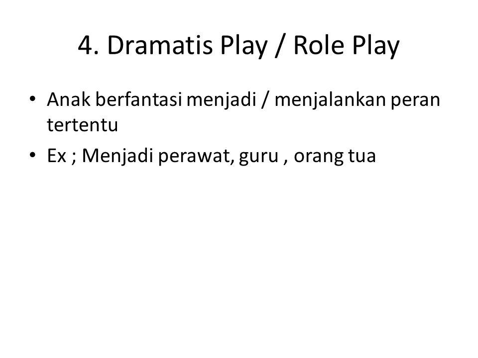 4. Dramatis Play / Role Play