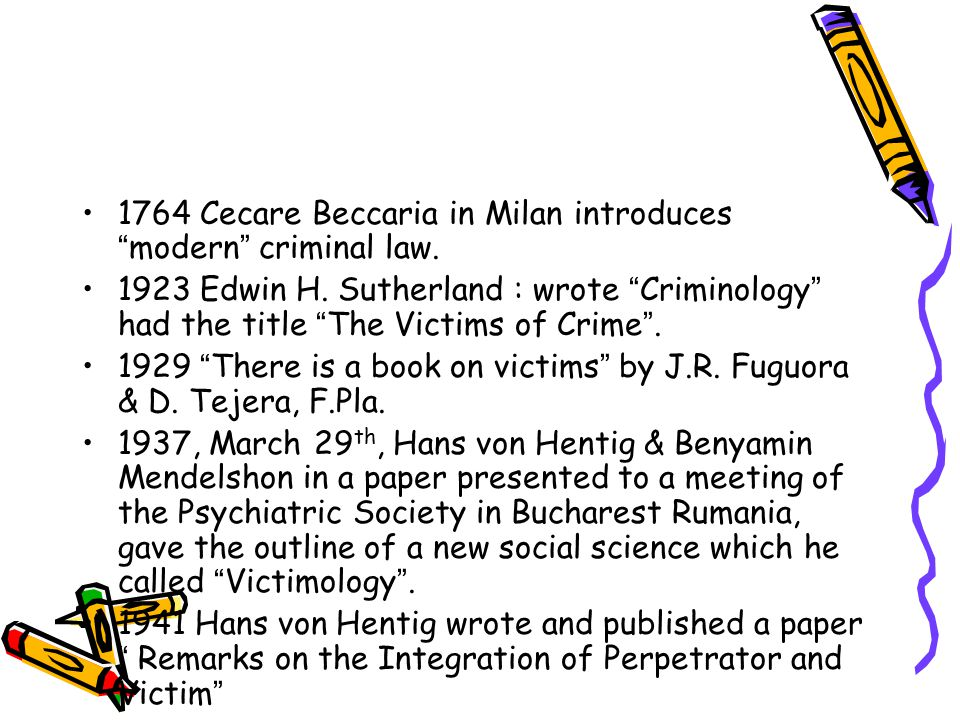 1764 Cecare Beccaria in Milan introduces modern criminal law.