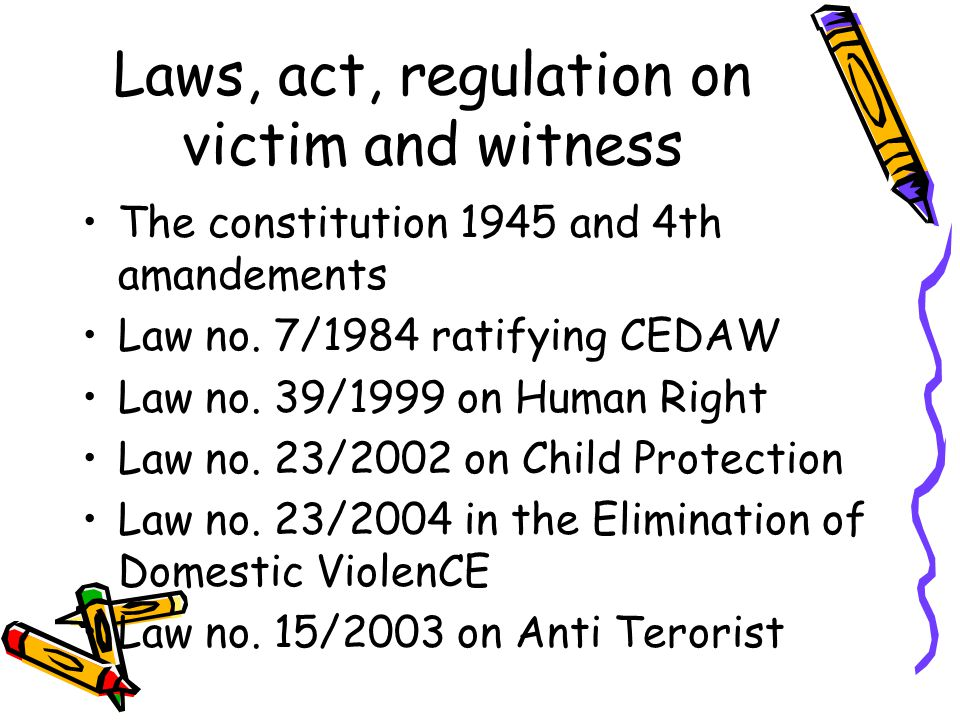 Laws, act, regulation on victim and witness