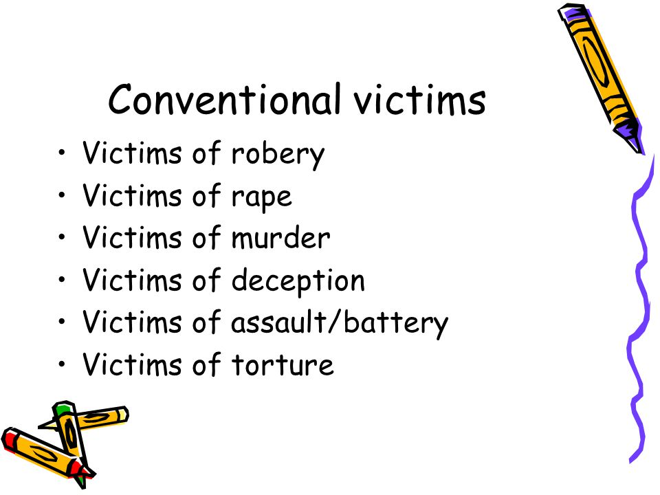 Conventional victims Victims of robery Victims of rape
