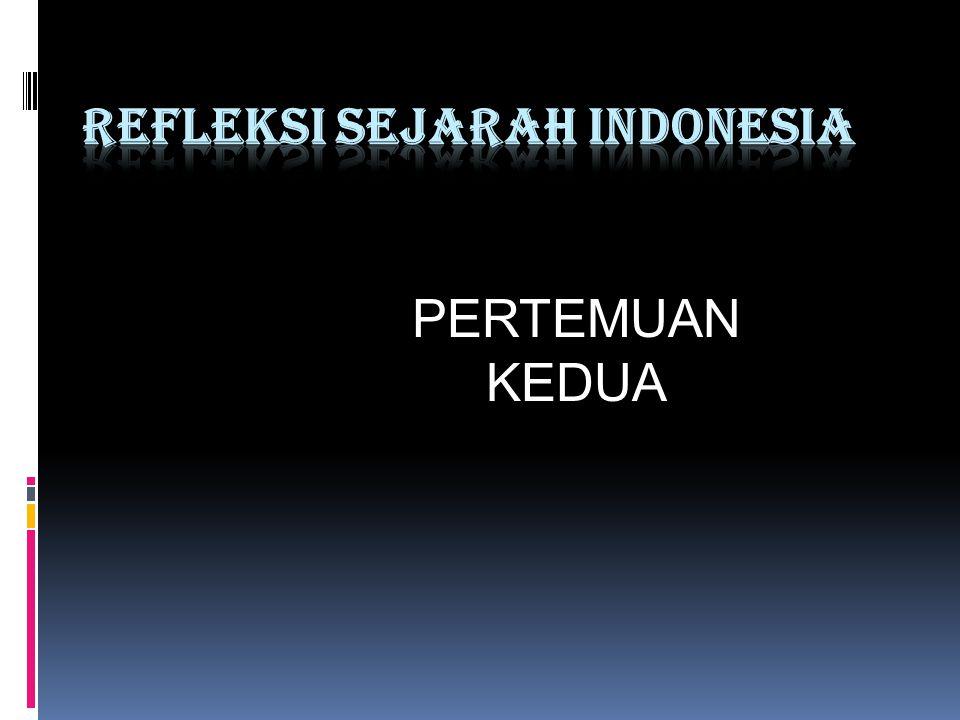 REFLEKSI SEJARAH INDONESIA