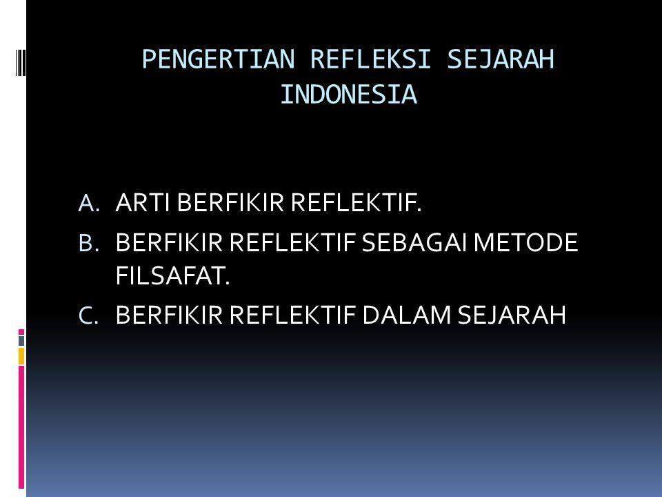 PENGERTIAN REFLEKSI SEJARAH INDONESIA