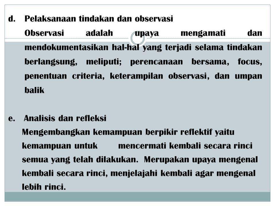 d. Pelaksanaan tindakan dan observasi