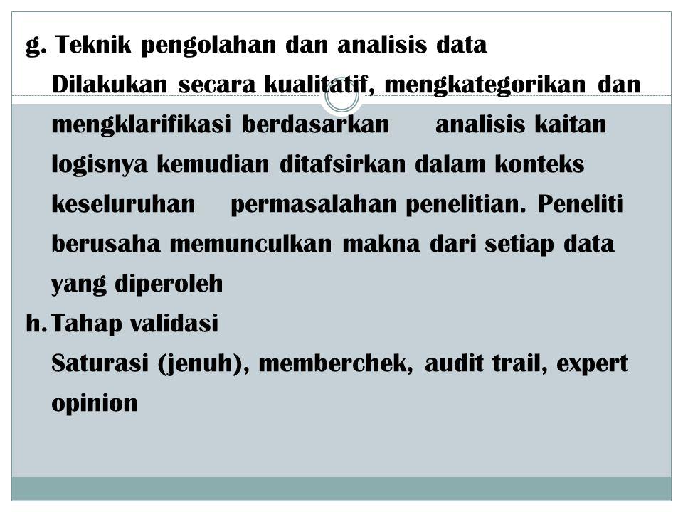 g. Teknik pengolahan dan analisis data