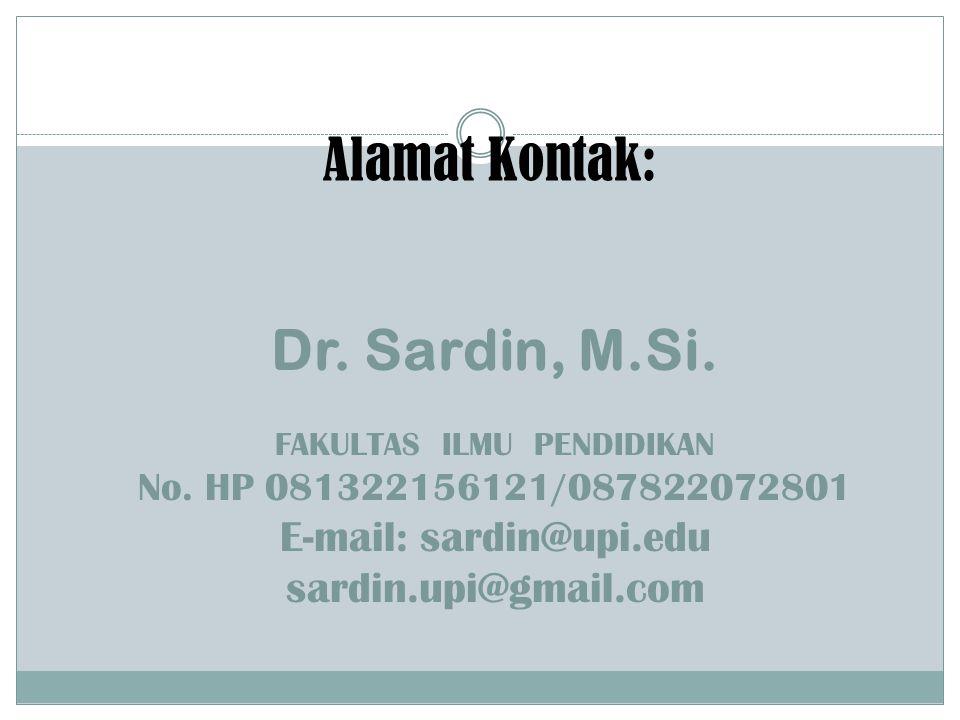 Alamat Kontak: Dr. Sardin, M.Si. FAKULTAS ILMU PENDIDIKAN No.