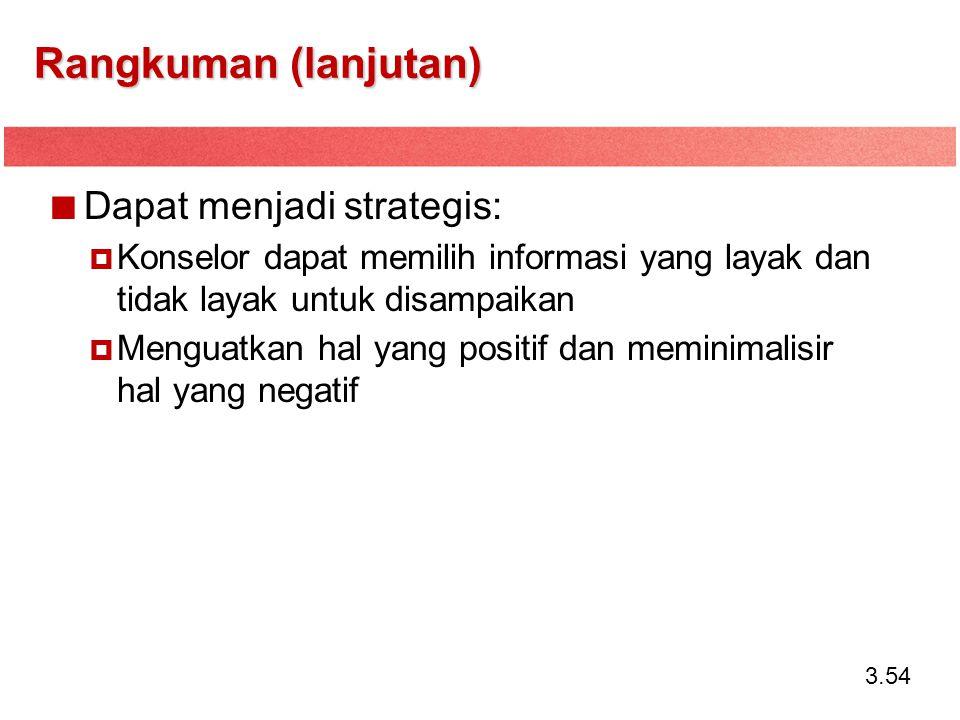Rangkuman (lanjutan) Dapat menjadi strategis: