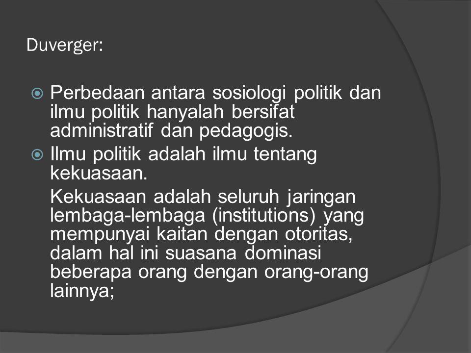 Ilmu politik adalah ilmu tentang kekuasaan.