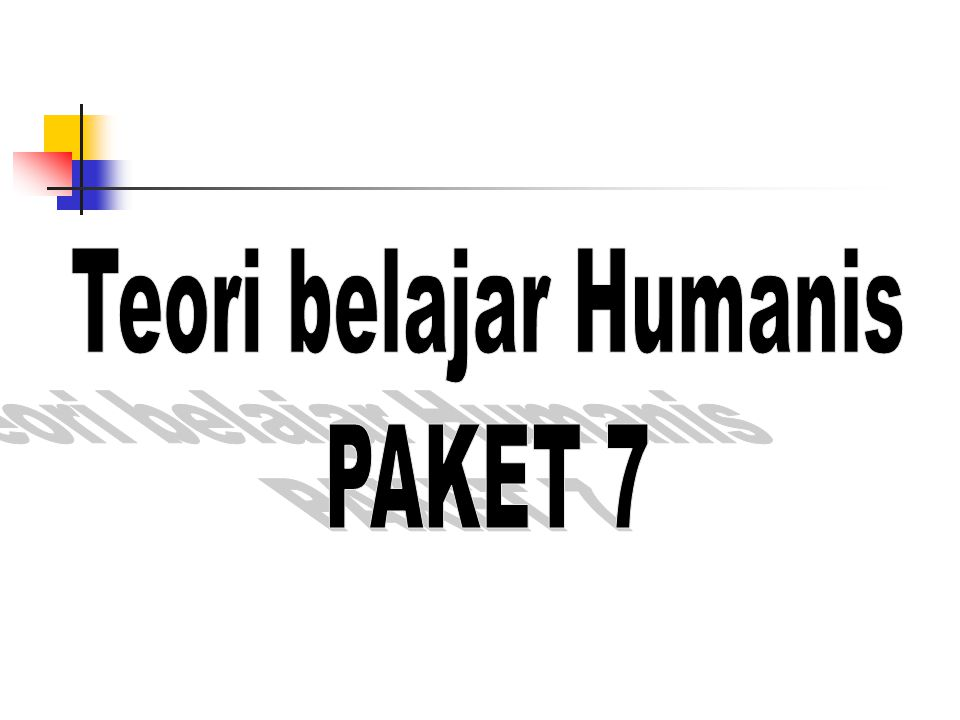 Teori belajar Humanis PAKET 7