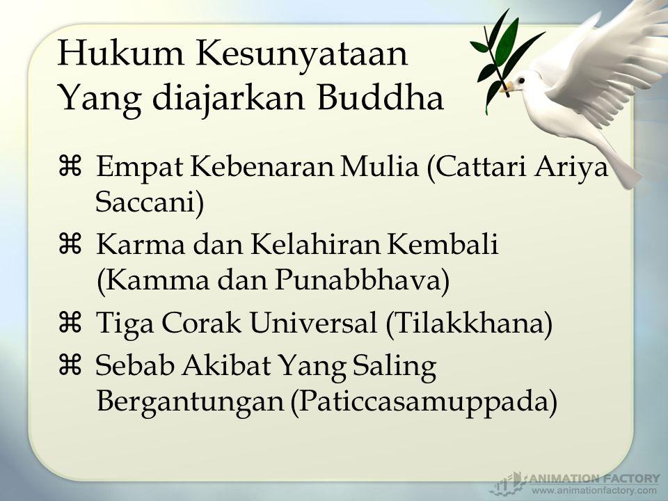 Hukum Kesunyataan Yang diajarkan Buddha