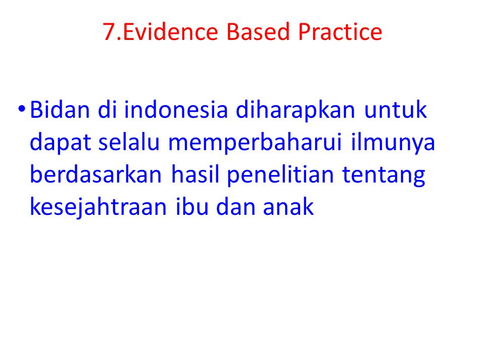 7.Evidence Based Practice
