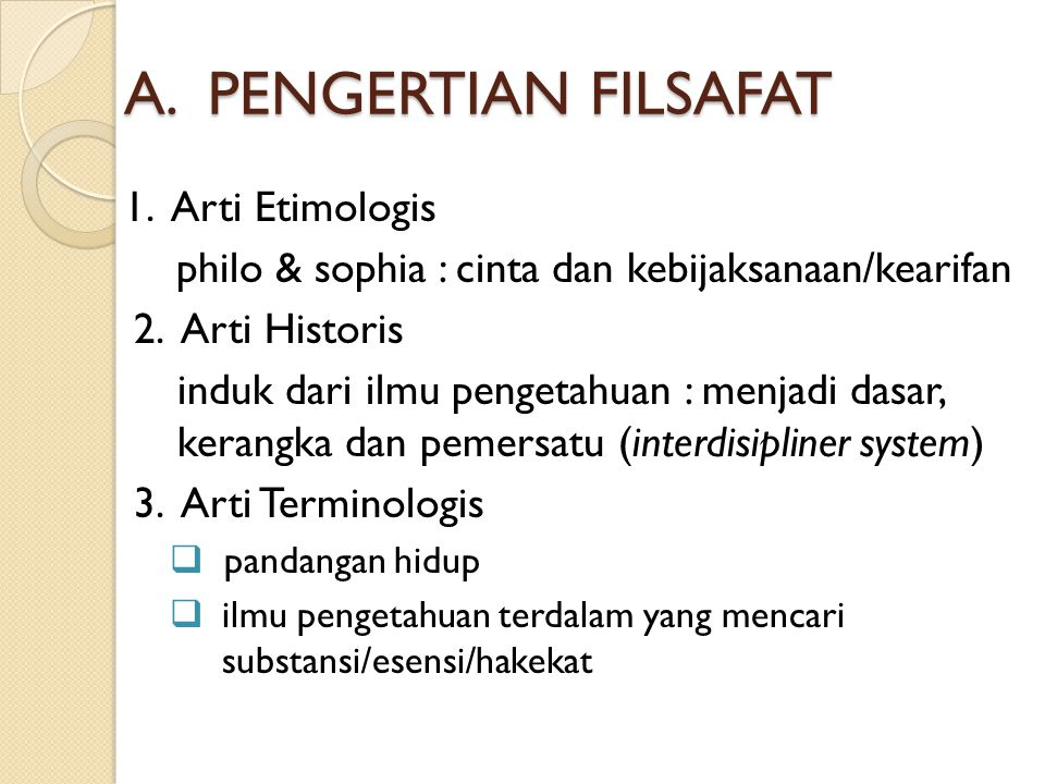 A. PENGERTIAN FILSAFAT 1. Arti Etimologis