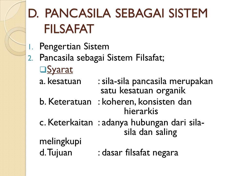 D. PANCASILA SEBAGAI SISTEM FILSAFAT