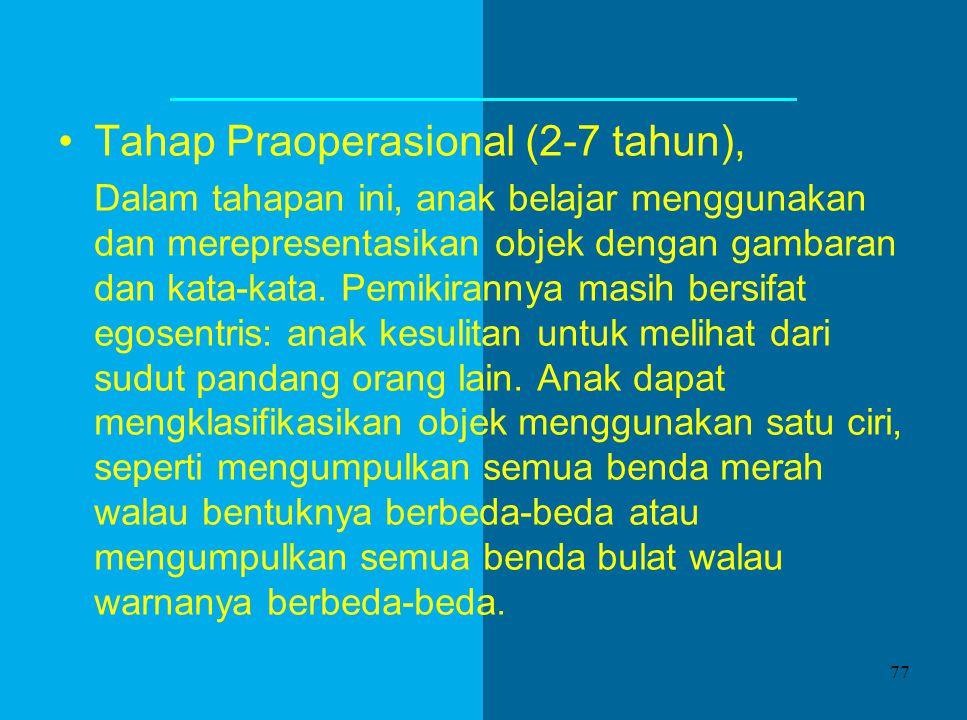 Tahap Praoperasional (2-7 tahun),