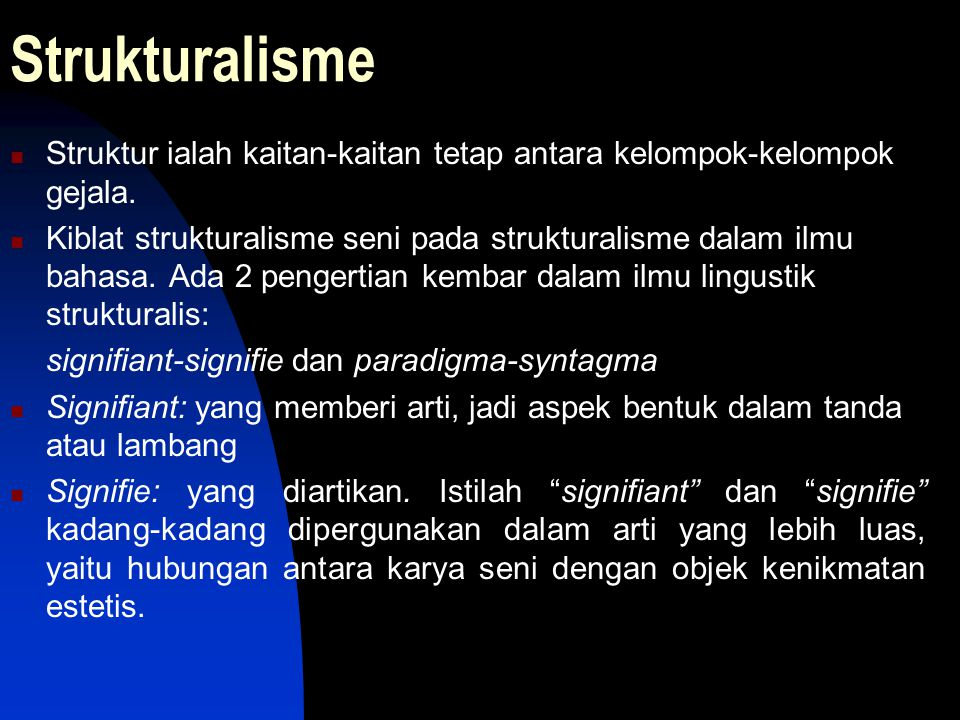 Strukturalisme Struktur ialah kaitan-kaitan tetap antara kelompok-kelompok gejala.