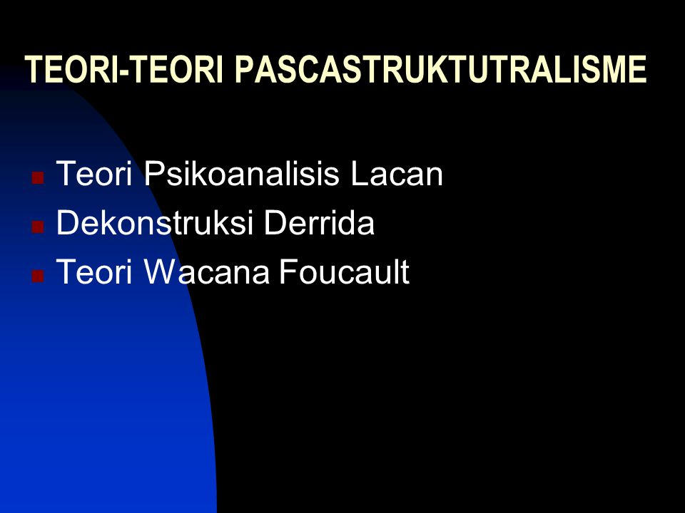 TEORI-TEORI PASCASTRUKTUTRALISME