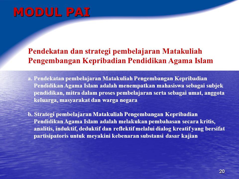 MODUL PAI Pendekatan dan strategi pembelajaran Matakuliah Pengembangan Kepribadian Pendidikan Agama Islam.