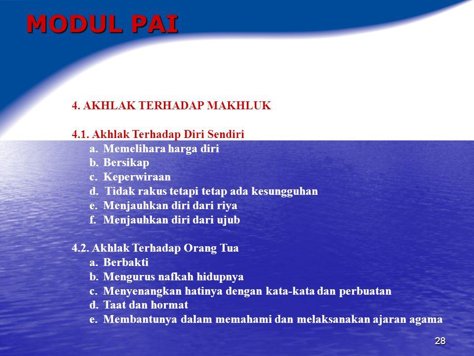 MODUL PAI 4. AKHLAK TERHADAP MAKHLUK 4.1. Akhlak Terhadap Diri Sendiri