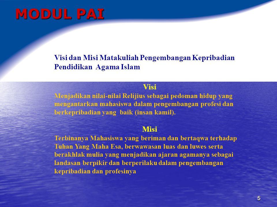 MODUL PAI Visi dan Misi Matakuliah Pengembangan Kepribadian Pendidikan Agama Islam. Visi.