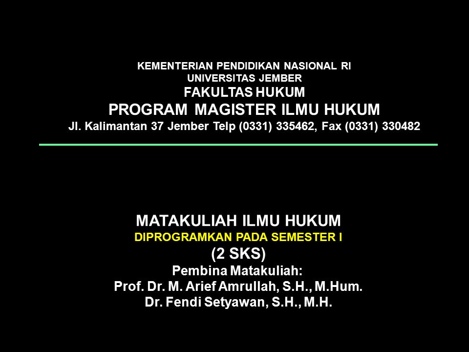 PROGRAM MAGISTER ILMU HUKUM MATAKULIAH ILMU HUKUM (2 SKS)