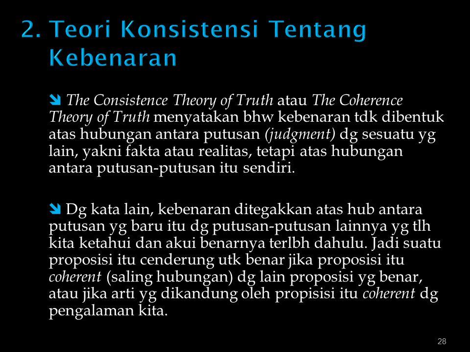 2. Teori Konsistensi Tentang Kebenaran