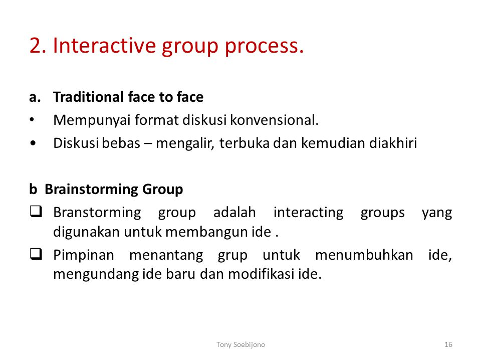 2. Interactive group process.