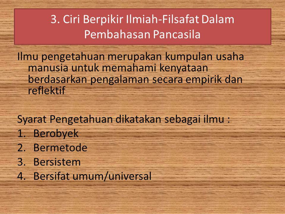 3. Ciri Berpikir Ilmiah-Filsafat Dalam Pembahasan Pancasila