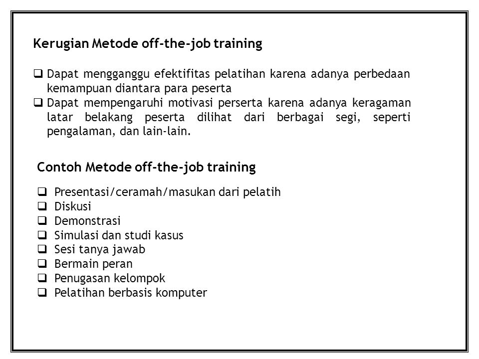 Kerugian Metode off-the-job training
