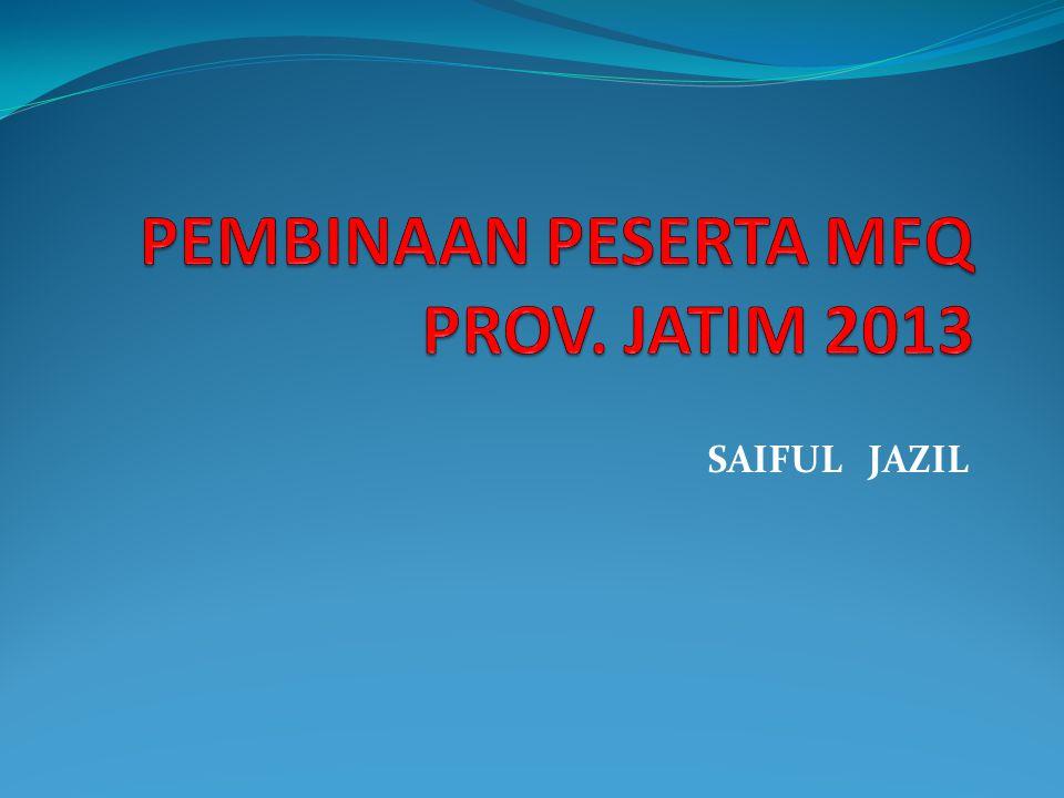PEMBINAAN PESERTA MFQ PROV. JATIM 2013