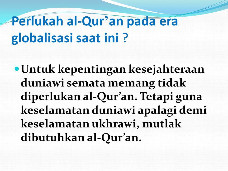 Perlukah al-Qur'an pada era globalisasi saat ini