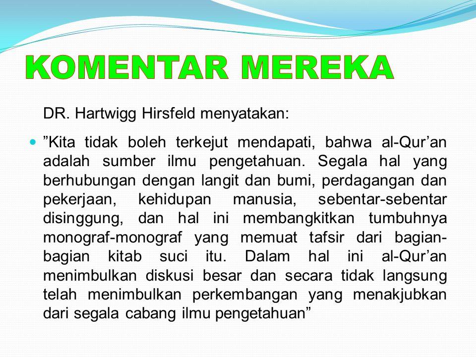 KOMENTAR MEREKA DR. Hartwigg Hirsfeld menyatakan: