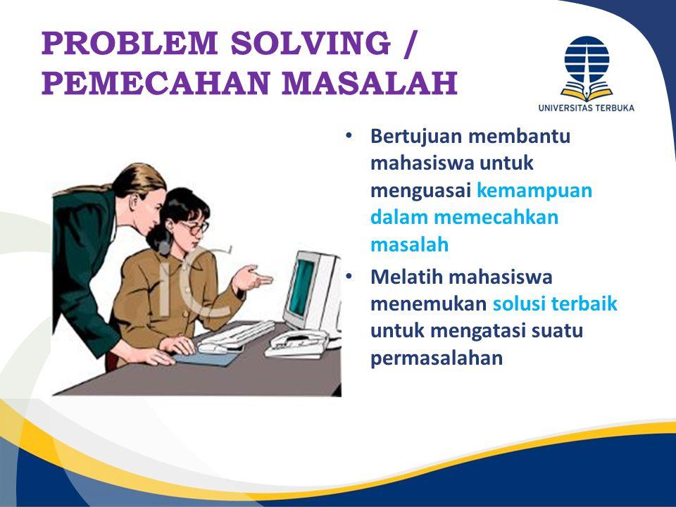 PROBLEM SOLVING / PEMECAHAN MASALAH