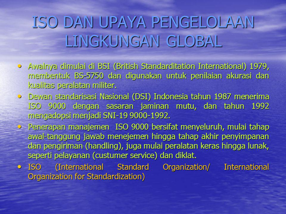 ISO DAN UPAYA PENGELOLAAN LINGKUNGAN GLOBAL