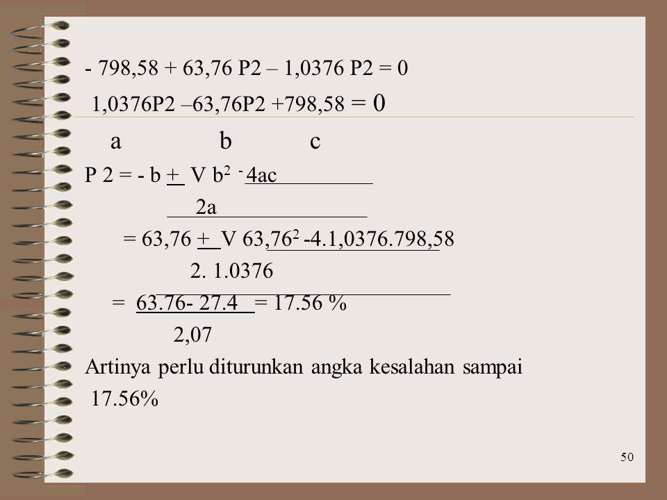 - 798,58 + 63,76 P2 – 1,0376 P2 = 0 1,0376P2 –63,76P2 +798,58 = 0. a b c.