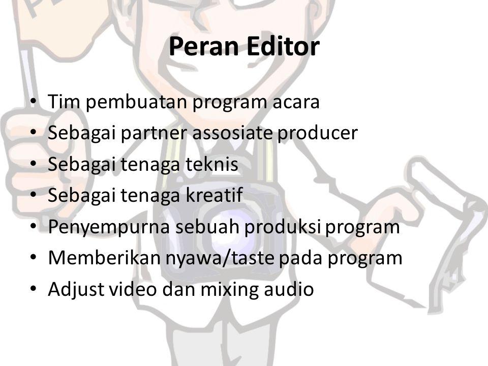 Peran Editor Tim pembuatan program acara