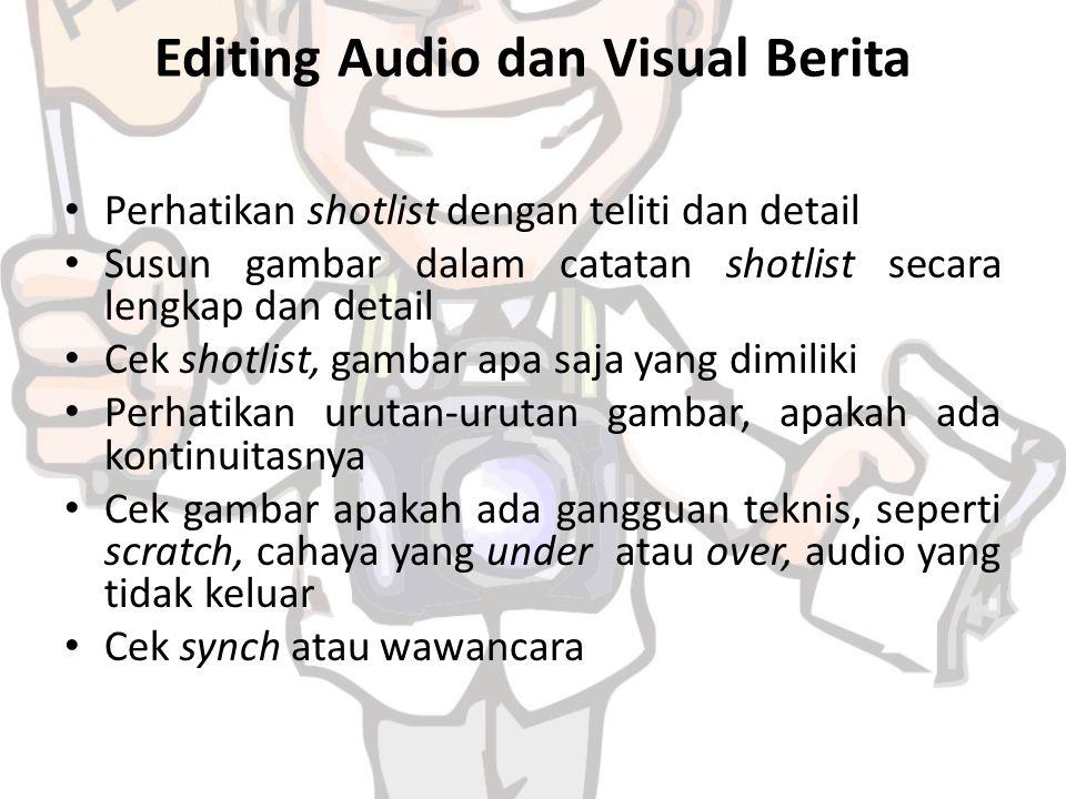 Editing Audio dan Visual Berita