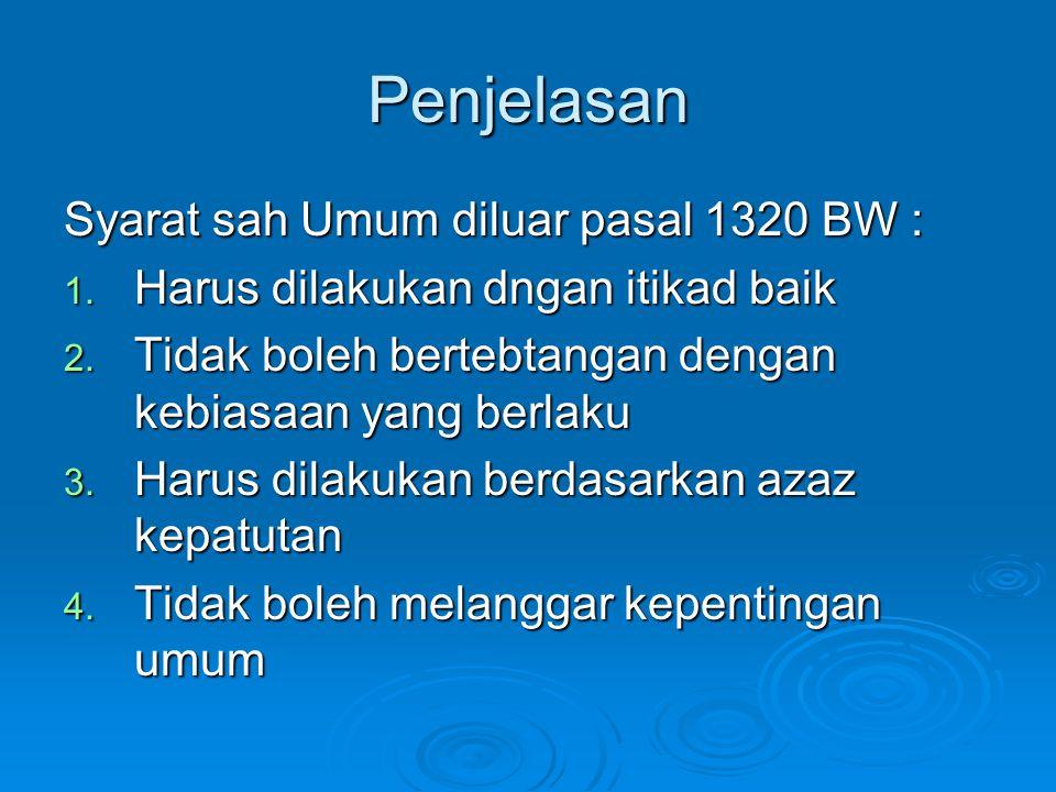 Penjelasan Syarat sah Umum diluar pasal 1320 BW :