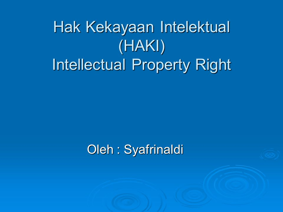 Hak Kekayaan Intelektual (HAKI) Intellectual Property Right