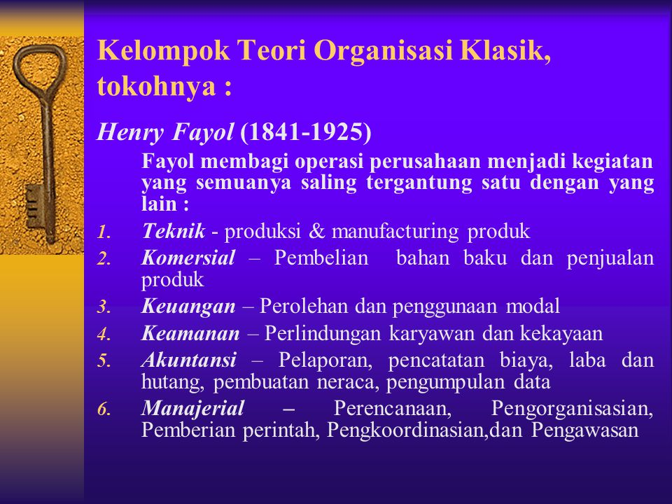 Kelompok Teori Organisasi Klasik, tokohnya :
