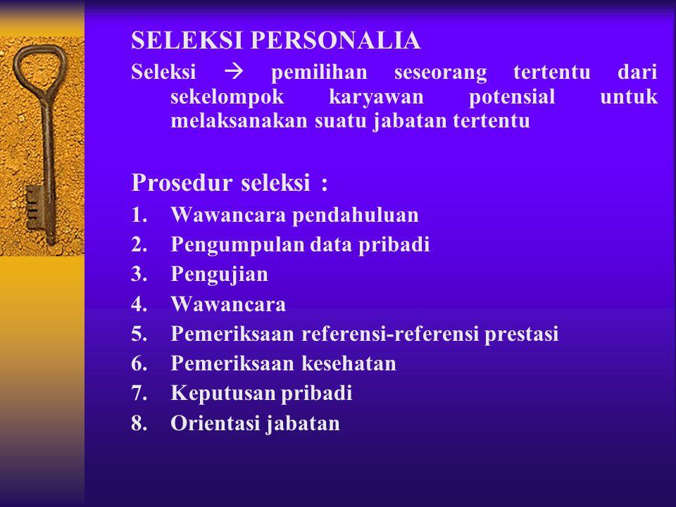 SELEKSI PERSONALIA Prosedur seleksi :