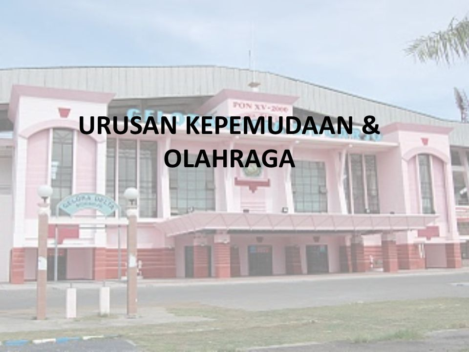 URUSAN KEPEMUDAAN & OLAHRAGA