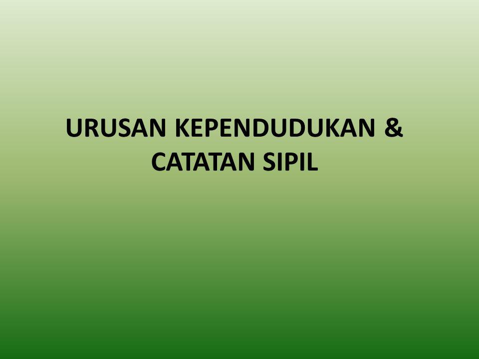 URUSAN KEPENDUDUKAN & CATATAN SIPIL