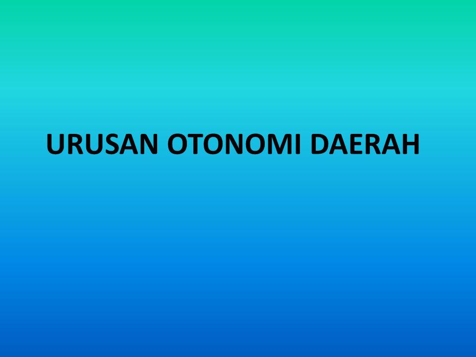 URUSAN OTONOMI DAERAH