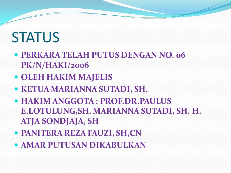STATUS PERKARA TELAH PUTUS DENGAN NO. 06 PK/N/HAKI/2006