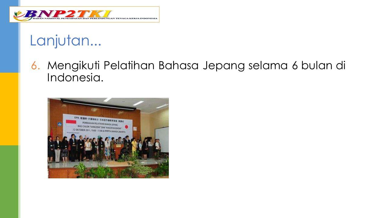 Lanjutan... Mengikuti Pelatihan Bahasa Jepang selama 6 bulan di Indonesia.