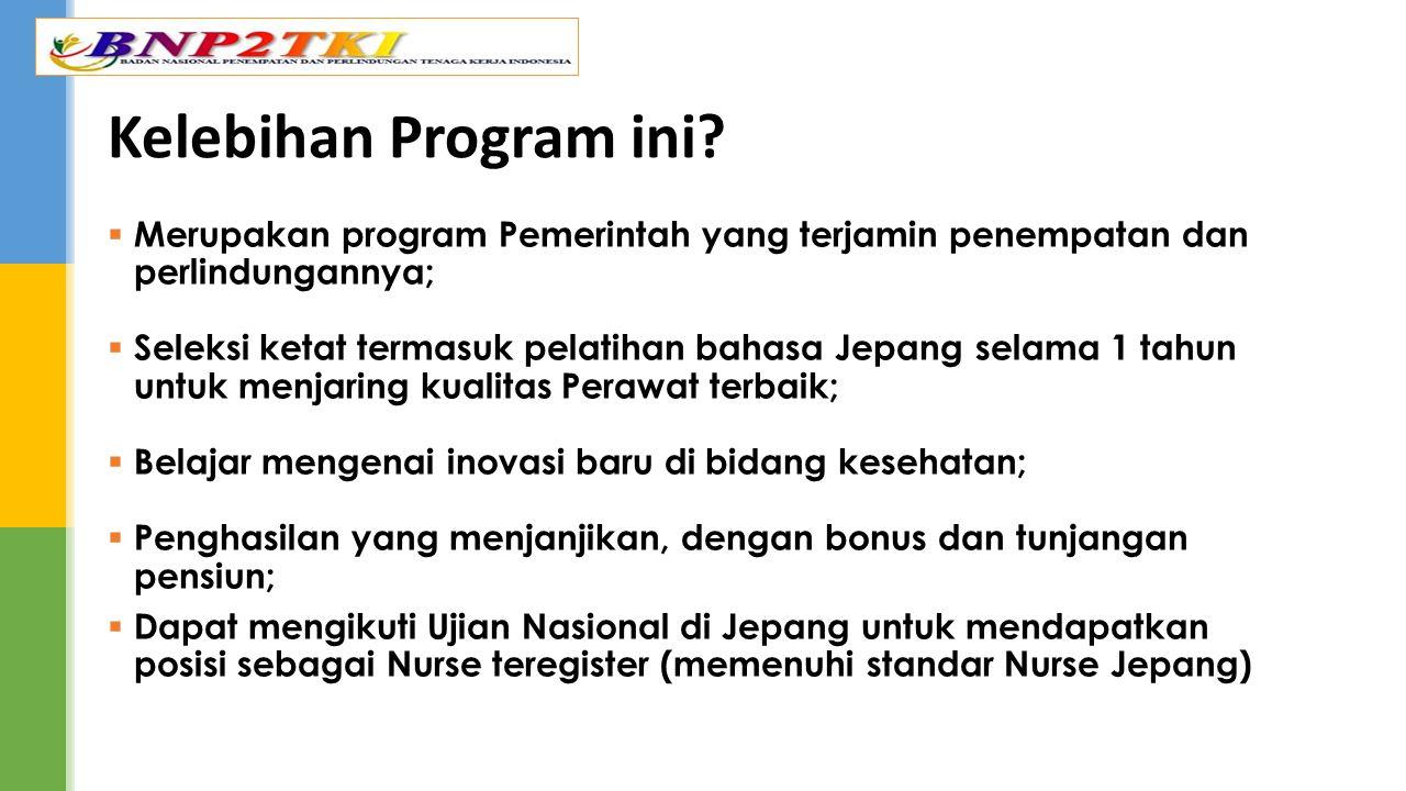 Kelebihan Program ini Merupakan program Pemerintah yang terjamin penempatan dan perlindungannya;