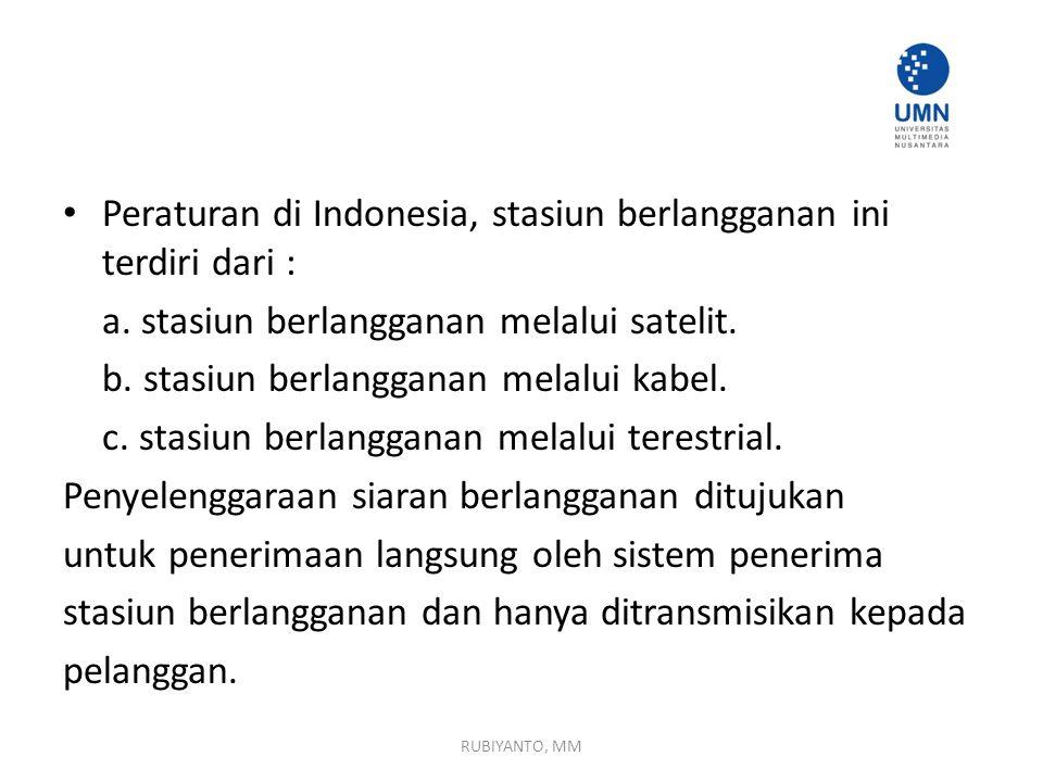Peraturan di Indonesia, stasiun berlangganan ini terdiri dari :