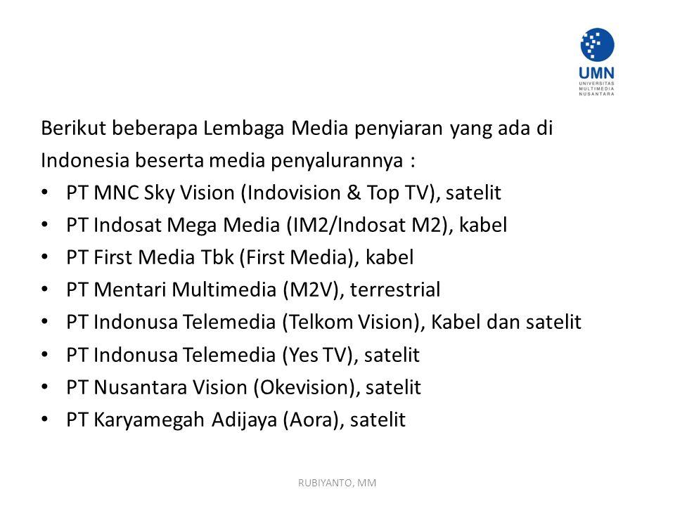 Berikut beberapa Lembaga Media penyiaran yang ada di