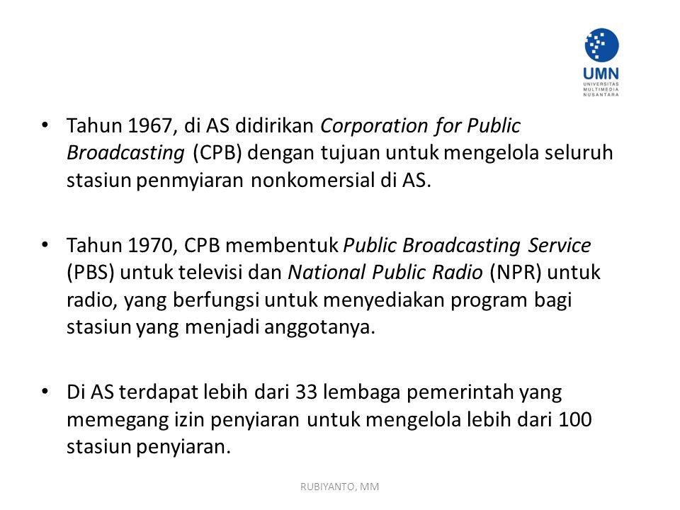 Tahun 1967, di AS didirikan Corporation for Public Broadcasting (CPB) dengan tujuan untuk mengelola seluruh stasiun penmyiaran nonkomersial di AS.