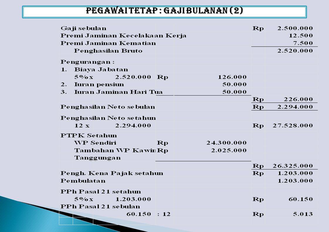 Pegawai Tetap : Gaji Bulanan (2)